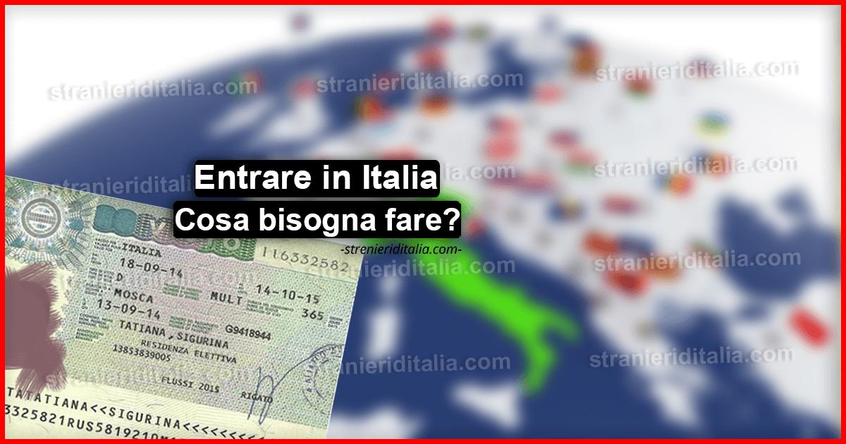 Entrare in Italia : Cosa bisogna fare? Domande/Risposte