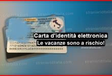 Photo of Carta d'identità elettronica: Molte vacanze sono a rischio!