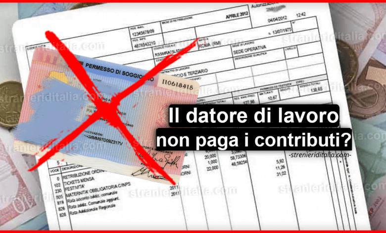 Il datore non paga i contributi: il mio permesso di soggiorno è a rischio?