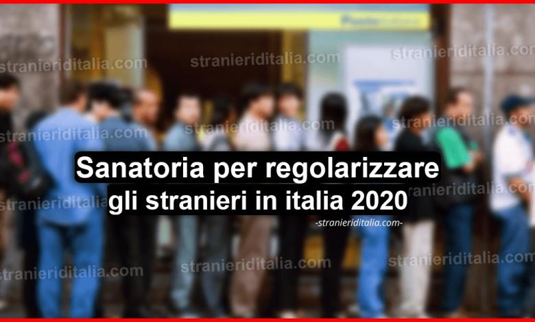 Sanatoria per regolarizzare gli stranieri in italia 2020