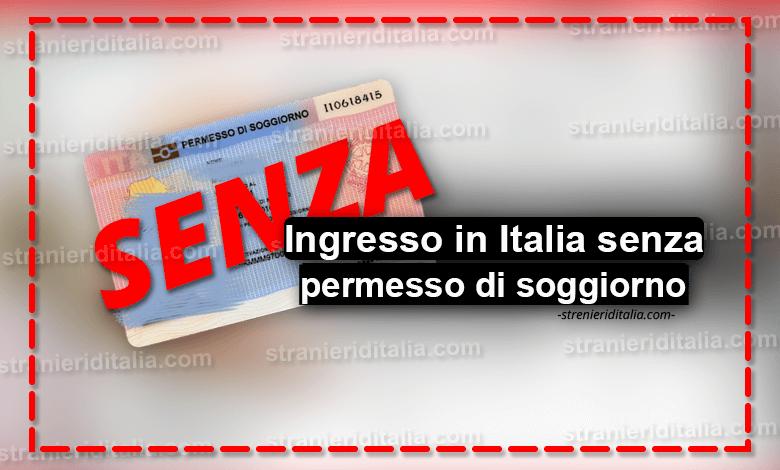 Ingresso in Italia senza permesso di soggiorno: Quando è ...