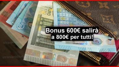 Photo of Bonus 600 euro salirà a 800 euro per tutti! La conferma
