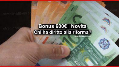 Photo of Novità Bonus 600 euro: Chi ha diritto alla riforma?