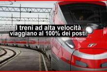 Photo of Covid, i treni ad alta velocità da oggi viaggiano al 100% dei posti!