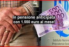 Photo of In pensione anticipata con 1.550 euro al mese 2020