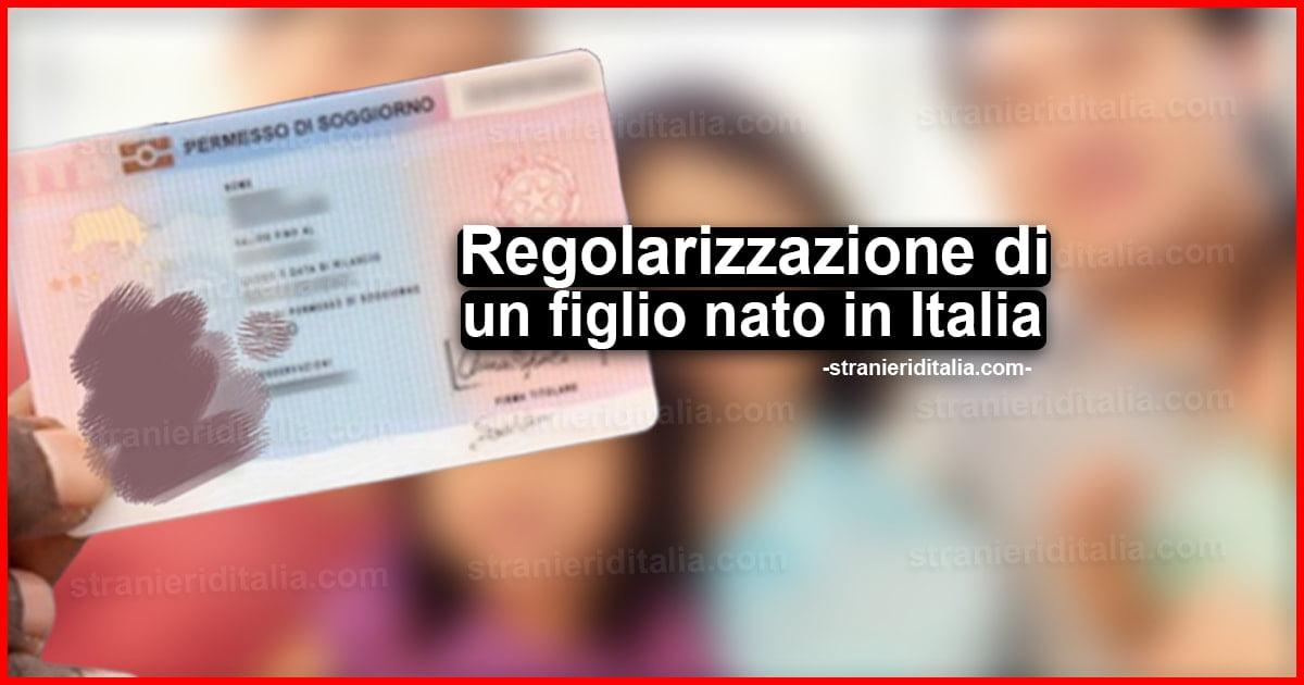 Regolarizzazione di un figlio nato in Italia ...