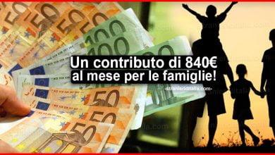 Photo of Un contributo di 840 euro al mese per le famiglie da settembre